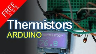 Using a Thermistor with Arduino FREE CODE