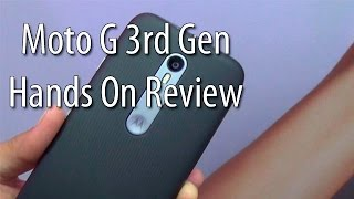 Motorola Moto G 3rd Generation Hands On And First Impressions
