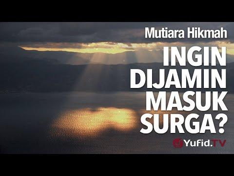 Mutiara Hikmah: Ingin Dijamin Masuk Surga? - Ustadz DR Firanda Andirja, MA.