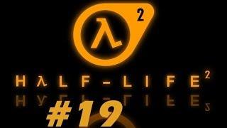 Half-Life 2 Ep.19: FOLLOW DR. FREEMAN