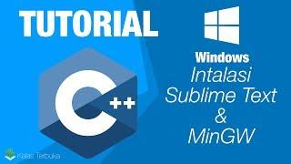 Belajar C++ - Instalasi Sublime Text + MinGW - Windows