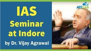 IAS Seminar by Dr. VIjay Agrawal   AFE IAS   IAS Coaching