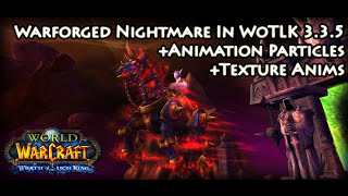 Wow 3.3.5a - Warforged Nightmare -Working Animation Specific Particles and TexAnims