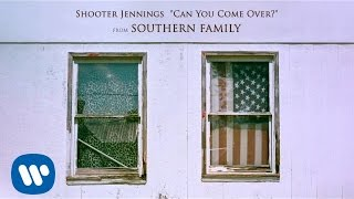 Shooter Jennings Can You Come Over?