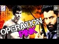 Operation Pink - Dubbed Hindi Movies 2017 Full Movie HD l Sudeep , Hardeep