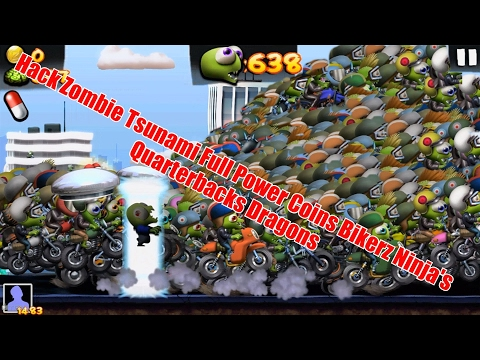 Hack Zombie Tsunami Full Power Coins Bikerz Ninja's Quarterbacks Dragons