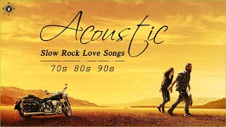 Acoustic Slow Rock | Best Slow Rock Love Songs Of 70s 80s 90s | Slow Rock Music