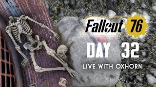 Day 32 of Fallout 76 - Live with Oxhorn