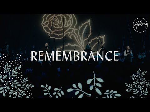 Remembrance - Hillsong Worship