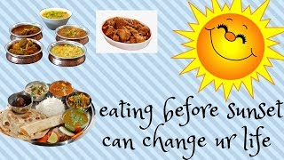 How eating before sunset can change your life || vedic science