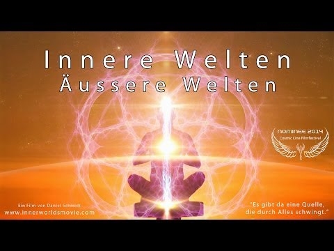 INNERE WELTEN ÄUSSERE WELTEN - Full Movie Deutsch - Cosmic Angel Nominee 2014