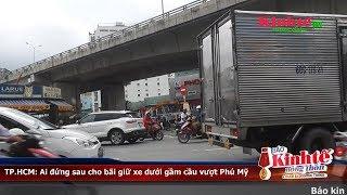 TP.HCM: Ai đứng sau bãi giữ xe dưới gầm cầu vượt Phú Mỹ
