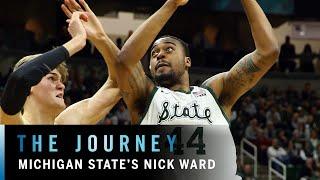 On and Off the Court with Nick Ward | Michigan State | Big Ten Basketball | The Journey