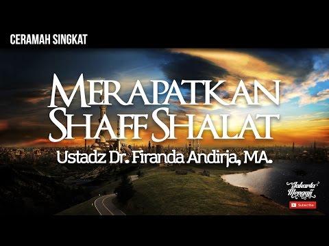 Fiqih Seputar Masjid - Merapatakan Shaff Sholat - Ustadz Dr. Firanda Andirja, MA