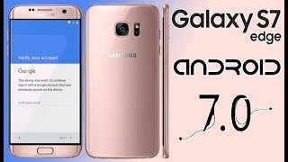 Samsung Galaxy S7 & S7 Edge Bypass Google Account Android 7 {PART 1}
