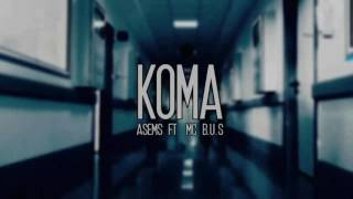 Asems ft. Mc B.u.S - Koma