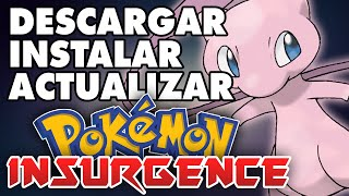 DESCARGAR, INSTALAR Y ACTUALIZAR POKÉMON INSURGENCE | The_Suzerain | BEST GAME 2014