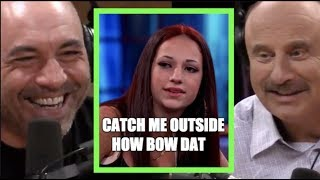 Dr. Phil on the Catch Me Outside Girl | Joe Rogan