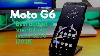 Motorola Moto G6 Review (Best Android phone under $250???)