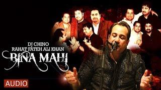 Download Lagu BINA MAHI - FULL SONG - DJ CHINO FT. RAHAT FATEH ALI KHAN Gratis STAFABAND