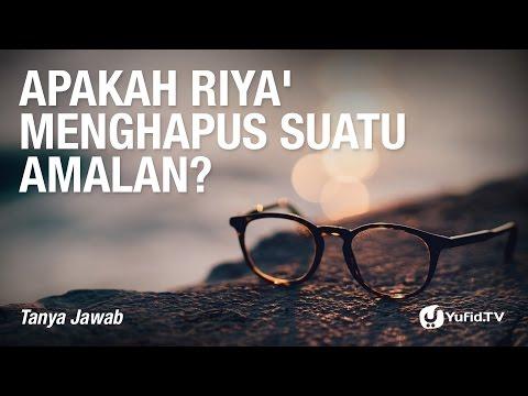 Tanya Jawab: Apakah Riya' Menghapus Suatu Amalan? -Ustadz Dr. Firanda Andirja, Lc, M.A