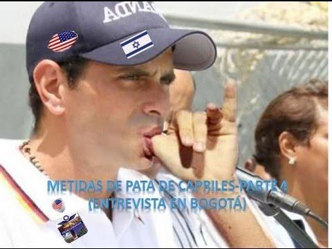 Metidas de Pata de CAPriles en entrevista en Bogotá,  parte 4
