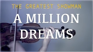 The Greatest Showman A Million Dreams For Violin And Piano