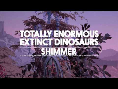 Totally Enormous Extinct Dinosaurs - Shimmer