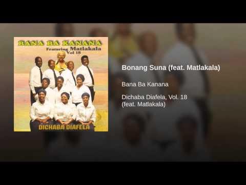 Bonang Suna (feat. Matlakala) video