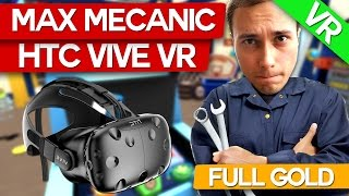 Max mecanicul revine! (TOATE GOLD) (HTC VIVE) SPECIAL!