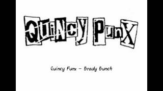 Watch Quincy Punx Brady Bunch video