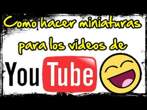 Como hacer miniaturas para los videos   Muy facil y sencillo   Tutorial en Español
