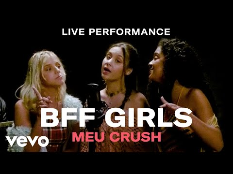 "BFF Girls - ""Meu Crush"" Live Performance 