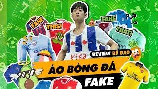 Review bá đạo - Áo bóng đá fake huyền thoại