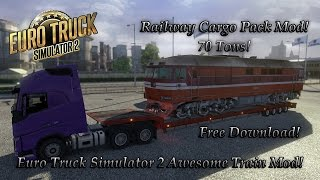 Euro Truck Simulator 2 Railway Cargo Pack Mod! Free Download!