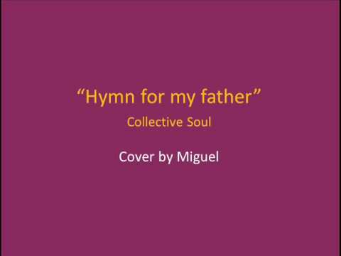 Collective Soul - Hymn For My Father