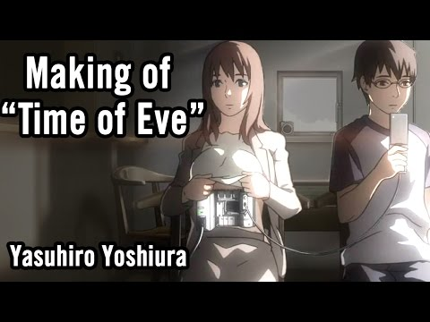 "Making Of ""Time Of Eve"" - Yasuhiro Yoshiura [Contains Spoilers]"