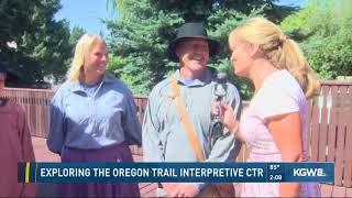 Exploring the Oregon Trail Interpretive Ctr.