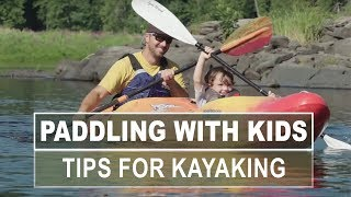 Paddling with Kids | Tips for Kayaking with Kids