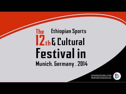 The 12th Ethiopian Sports and Cultural Festival in Munich,Germany - Europe 2014