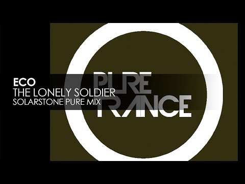 Eco - The Lonely Soldier (Solarstone Pure Mix)