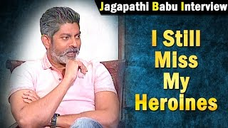 i-still-miss-my-heroines-jagapthi-babu-ntv
