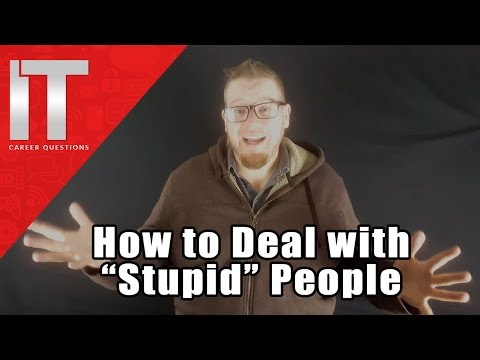 How to Deal with Stupid People in I.T. - Users Who Know Nothing About Technology