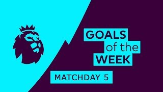 Premier League Goals Highlights | Matchday 5 | 2018/19