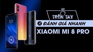 Trên tay & đánh giá nhanh Xiaomi Mi 8 Pro: Chip mạnh, mặt lưng độc đáo, có vân tay trong màn