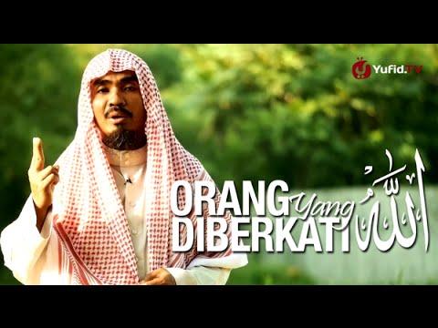 Ceramah Singkat: Orang Yang Diberkati Allah - Ustadz Abu Qatadah