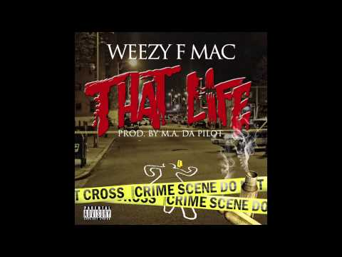 Weezy F Mac- That Life