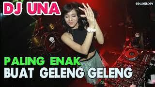 Sumpah Enak Banget DJ Una Remix Paling Asik Buat Geleng Geleng Bassnya Slow | DJ Melody 2018