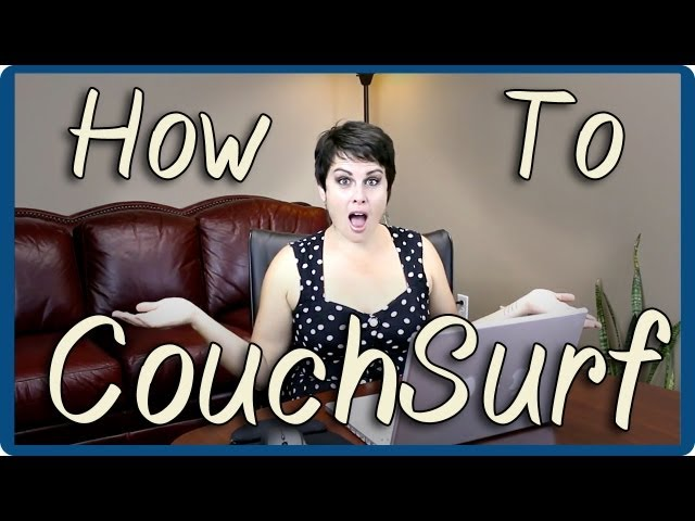 Couchsurfing: How do you do that? (Setting up a Profile & Finding a Host)