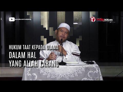 Bab Mentaati Ulama Dalam Hal Yang Allah Larang - Ust Abu Haidar Assundawy